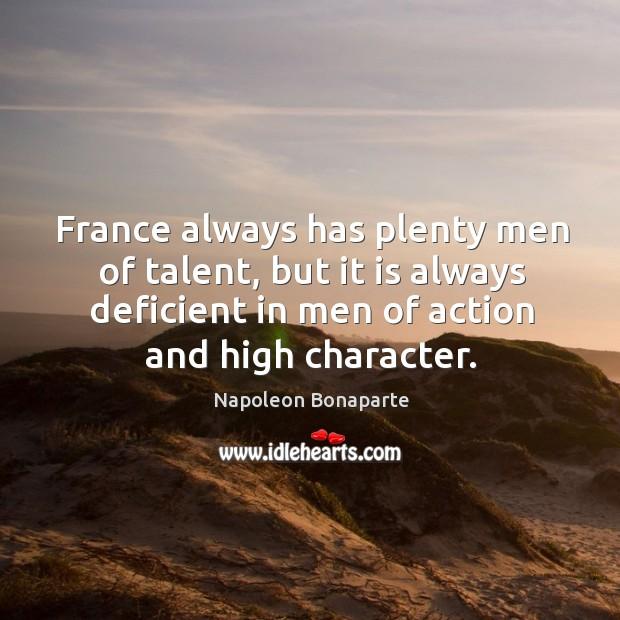 France always has plenty men of talent, but it is always deficient Image