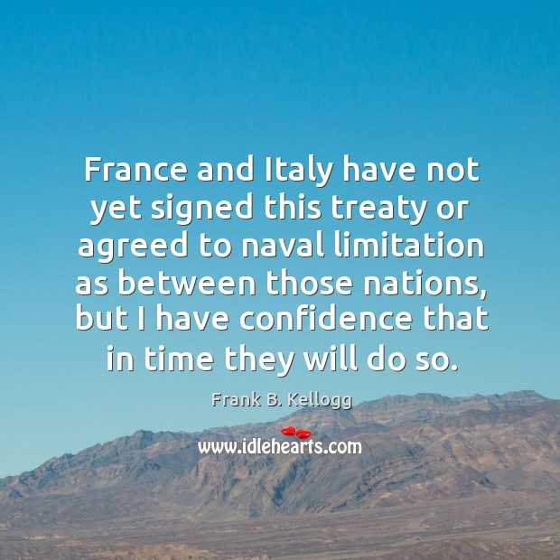 France and italy have not yet signed this treaty or agreed to naval limitation as between Image