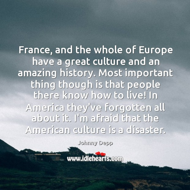 Image, France, and the whole of Europe have a great culture and an