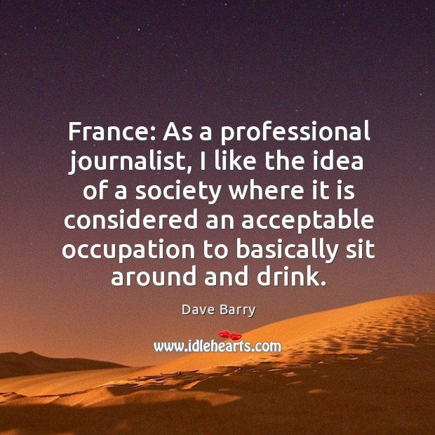 Image, France: As a professional journalist, I like the idea of a society