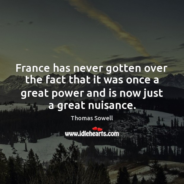 Image, France has never gotten over the fact that it was once a