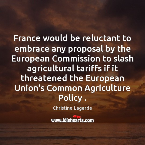 France would be reluctant to embrace any proposal by the European Commission Image