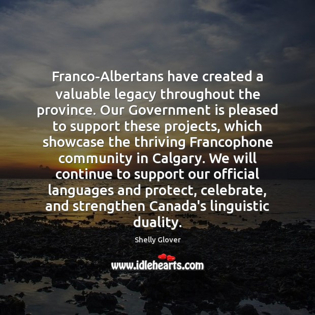 Image, Franco-Albertans have created a valuable legacy throughout the province. Our Government is