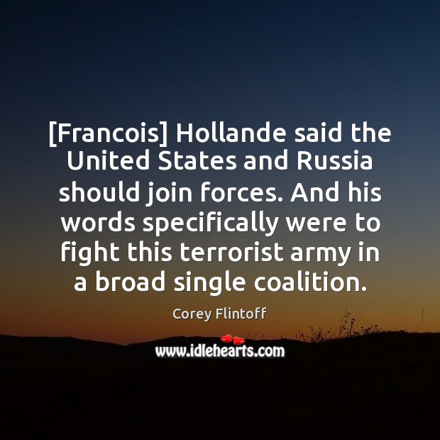 [Francois] Hollande said the United States and Russia should join forces. And Image
