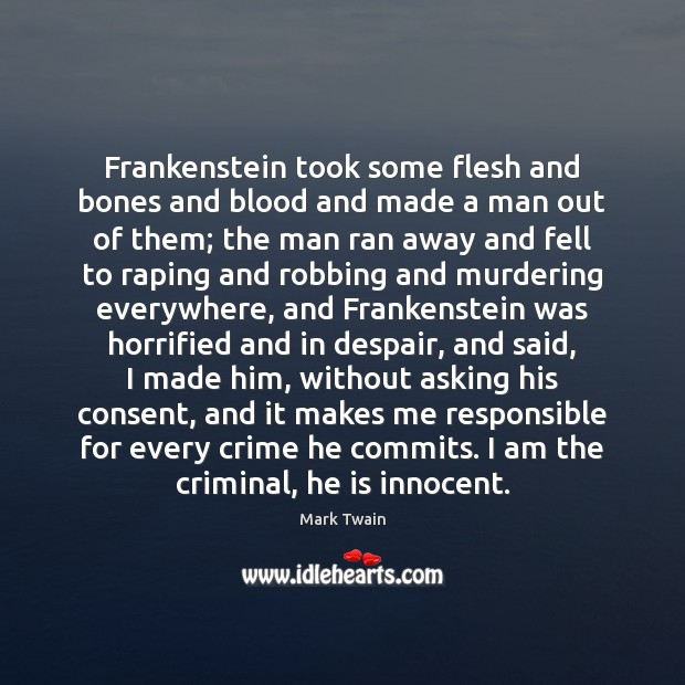 Frankenstein took some flesh and bones and blood and made a man Image