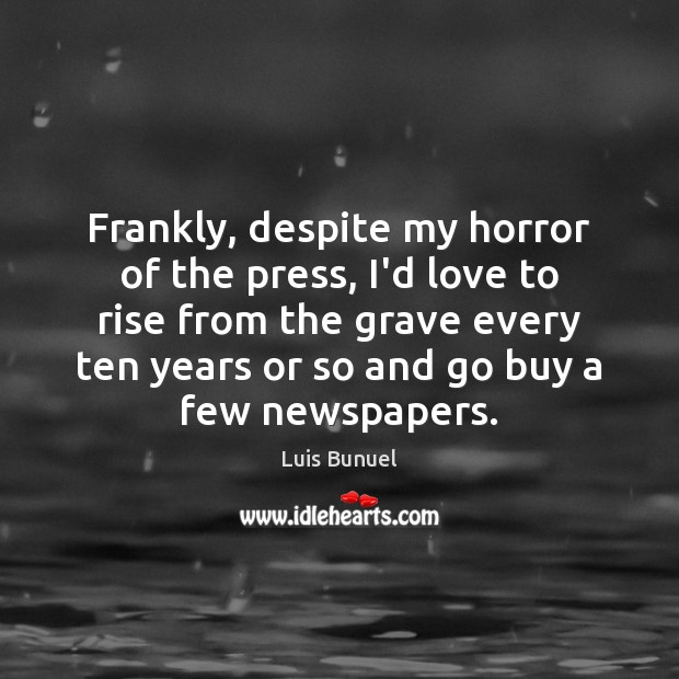 Frankly, despite my horror of the press, I'd love to rise from Image
