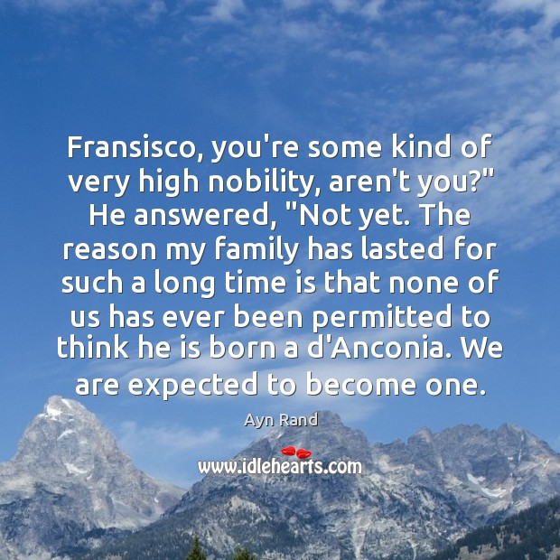"""Fransisco, you're some kind of very high nobility, aren't you?"""" He answered, """" Image"""