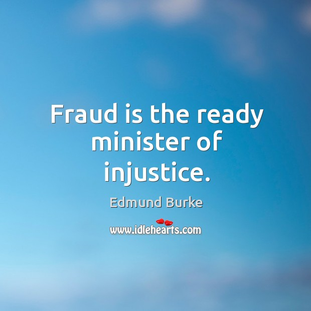 Image, Fraud is the ready minister of injustice.