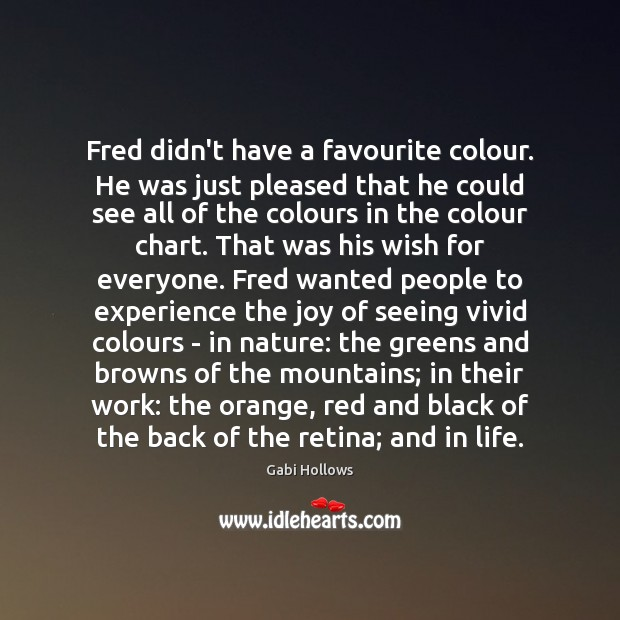 Fred didn't have a favourite colour. He was just pleased that he Image