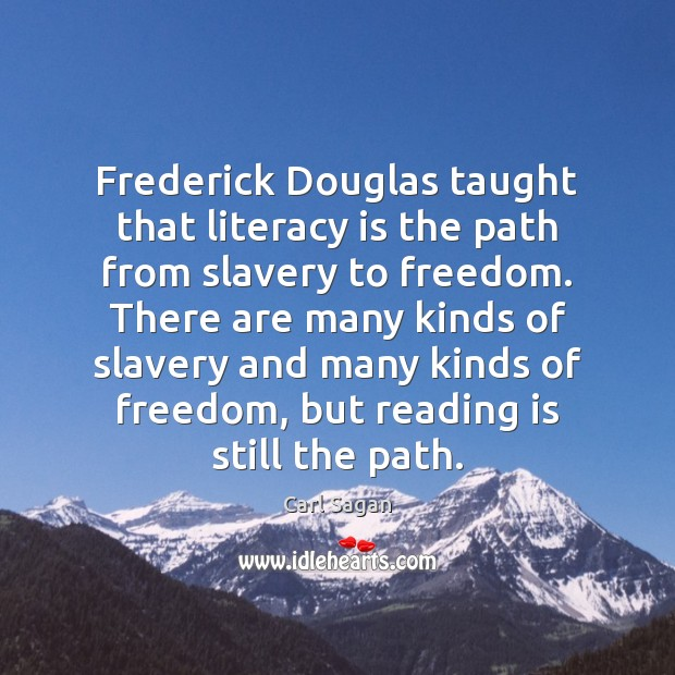 Image, Frederick Douglas taught that literacy is the path from slavery to freedom.