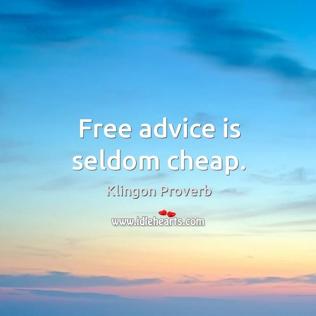 Free advice is seldom cheap. Image