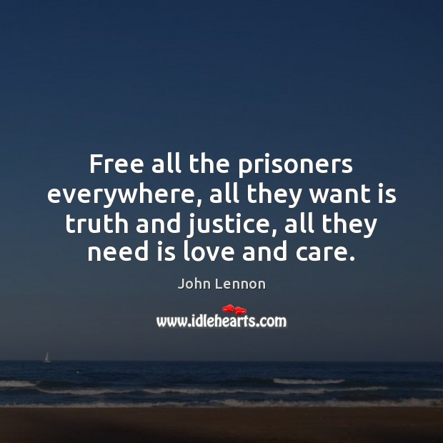 Image about Free all the prisoners everywhere, all they want is truth and justice,