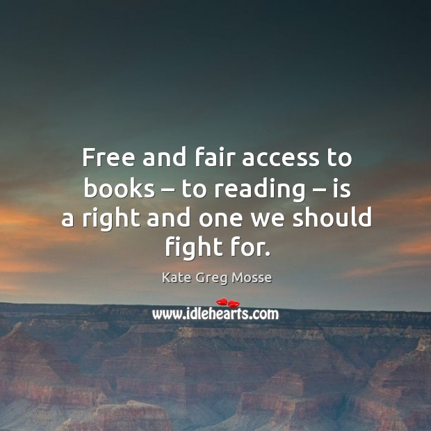 Free and fair access to books – to reading – is a right and one we should fight for. Image