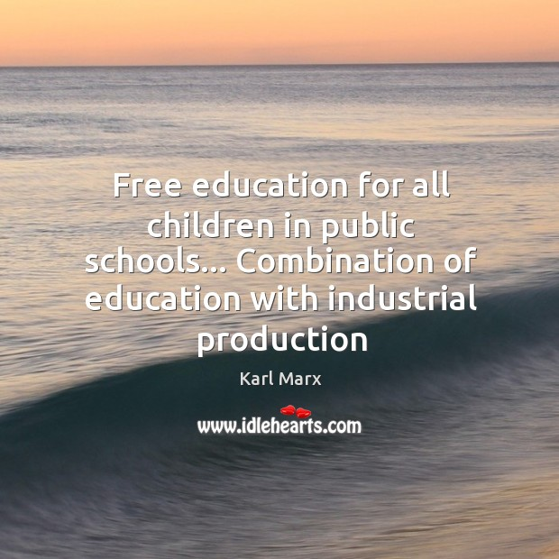 Image, Free education for all children in public schools… Combination of education with