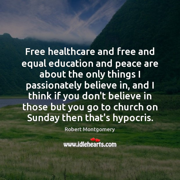 Free healthcare and free and equal education and peace are about the Image