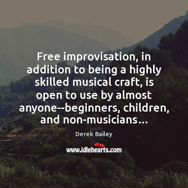 Image, Free improvisation, in addition to being a highly skilled musical craft, is
