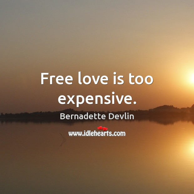 Image, Free love is too expensive.