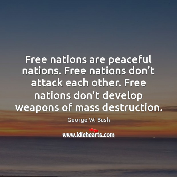 Image, Free nations are peaceful nations. Free nations don't attack each other. Free