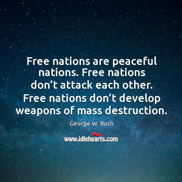 Image, Free nations don't develop weapons of mass destruction.