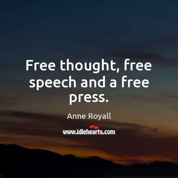 Image, Free thought, free speech and a free press.