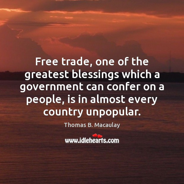 Image, Free trade, one of the greatest blessings which a government can confer