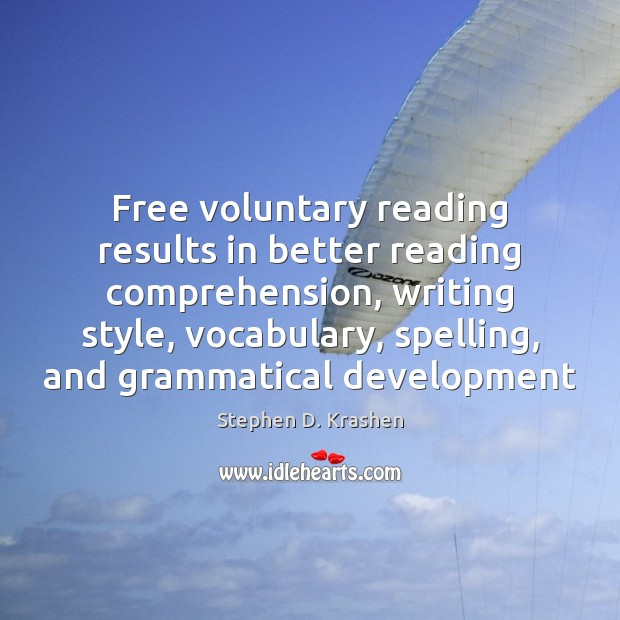 Free voluntary reading results in better reading comprehension, writing style, vocabulary, spelling, Image
