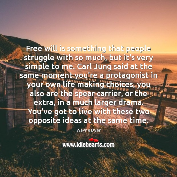 Image, Free will is something that people struggle with so much, but it's