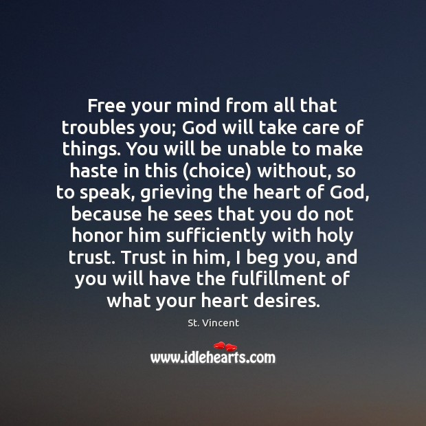 Image, Free your mind from all that troubles you; God will take care