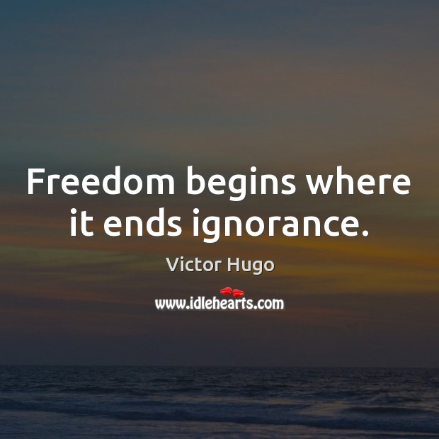 Image, Freedom begins where it ends ignorance.