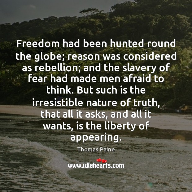 Image, Freedom had been hunted round the globe; reason was considered as rebellion;