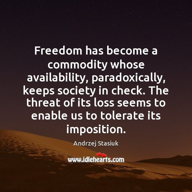 Image, Freedom has become a commodity whose availability, paradoxically, keeps society in check.
