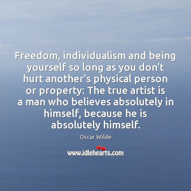 Image, Freedom, individualism and being yourself so long as you don't hurt another's