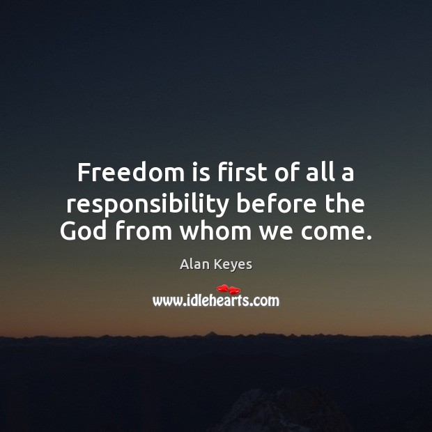 Image, Freedom is first of all a responsibility before the God from whom we come.