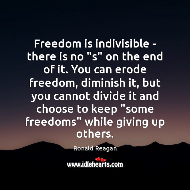 "Image about Freedom is indivisible – there is no ""s"" on the end of"