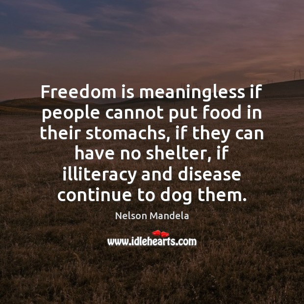 Freedom is meaningless if people cannot put food in their stomachs, if Image
