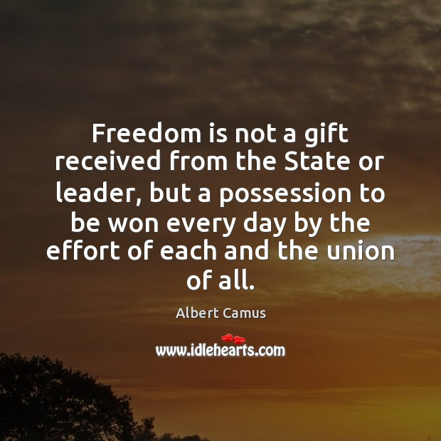 Image, Freedom is not a gift received from the State or leader, but