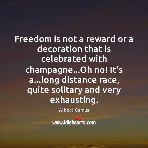 Image about Freedom is not a reward or a decoration that is celebrated with