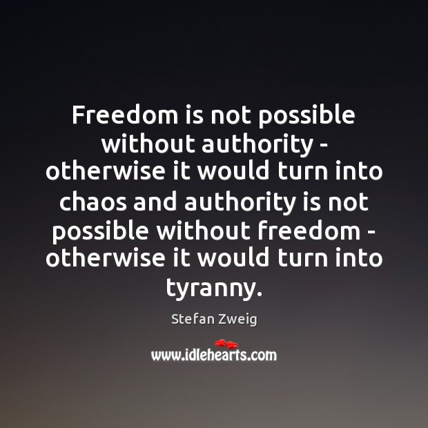 Freedom is not possible without authority – otherwise it would turn into Image