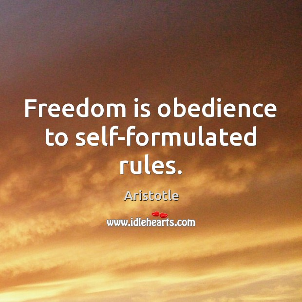 Image, Freedom is obedience to self-formulated rules.