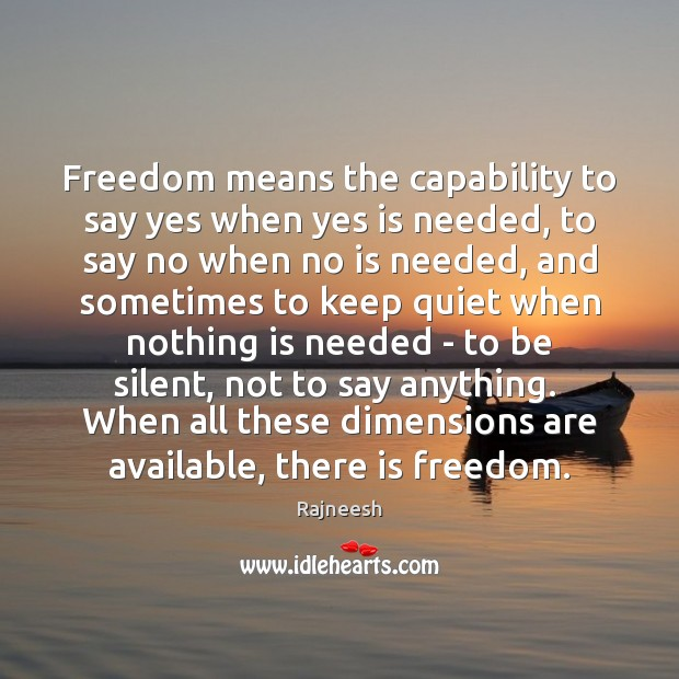 Image, Freedom means the capability to say yes when yes is needed, to