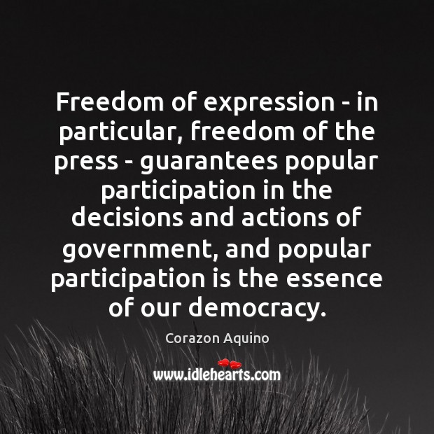 Freedom of expression – in particular, freedom of the press – guarantees Corazon Aquino Picture Quote