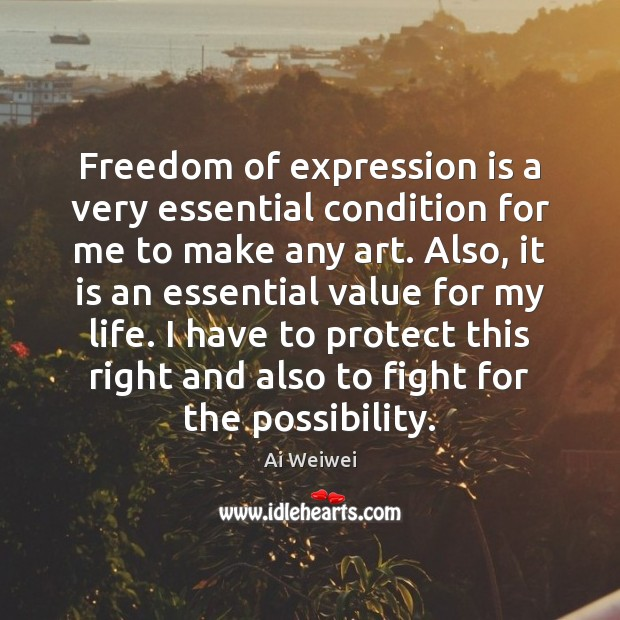 Freedom of expression is a very essential condition for me to make Image