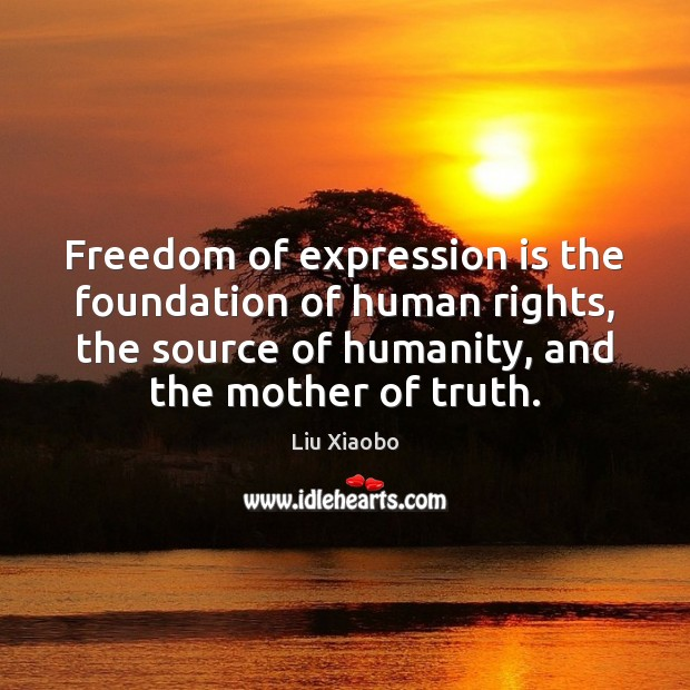 Freedom of expression is the foundation of human rights, the source of Image