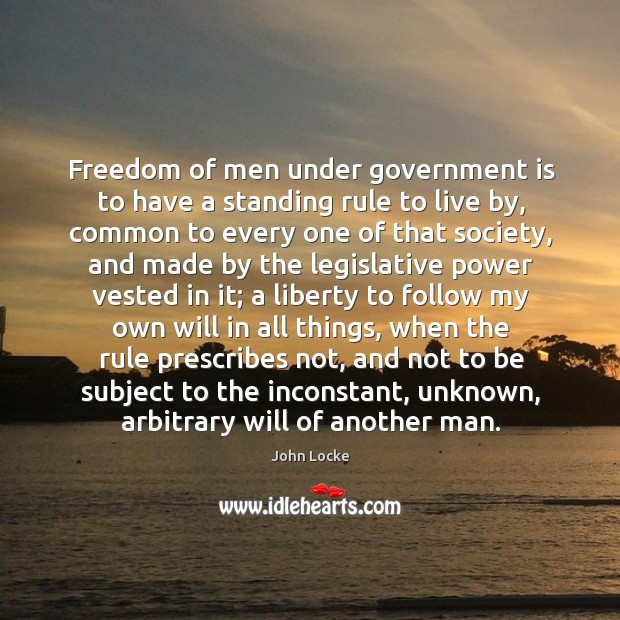 Image, Freedom of men under government is to have a standing rule to live by
