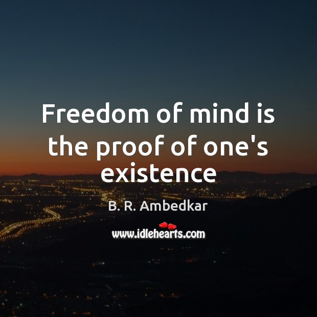 Image, Freedom of mind is the proof of one's existence
