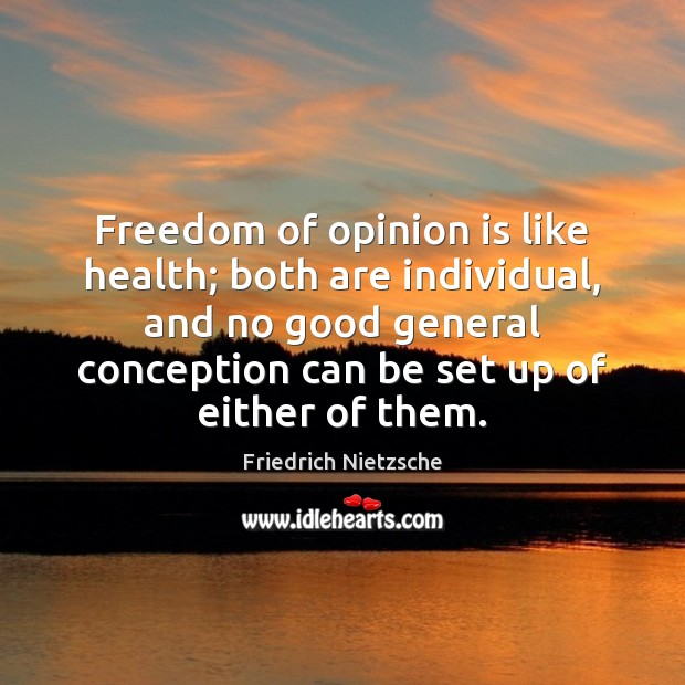 Image, Both, Conception, Either, Freedom, Freedom of, General, Good, Health, Individual, Like, Opinion, Them, Up