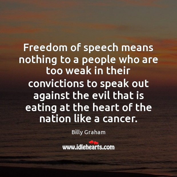 Freedom of speech means nothing to a people who are too weak Image