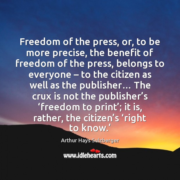 Image, Freedom of the press, or, to be more precise, the benefit of
