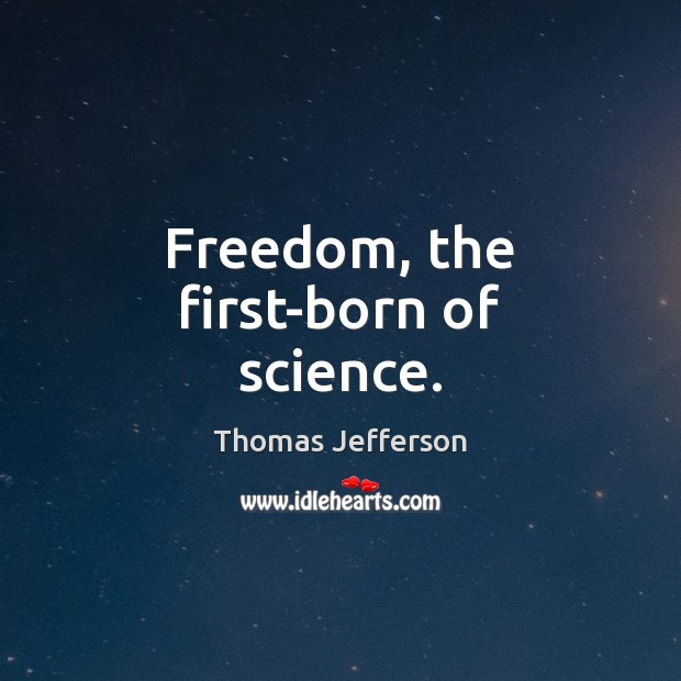 Freedom, the first-born of science. Image