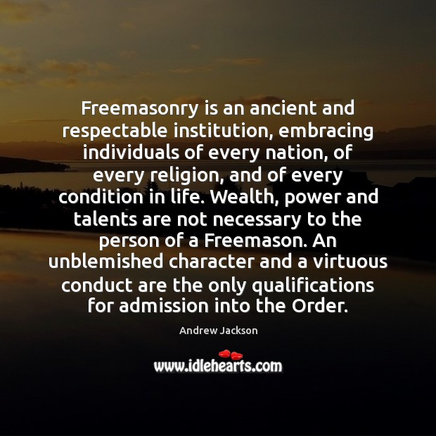 Freemasonry is an ancient and respectable institution, embracing individuals of every nation, Image